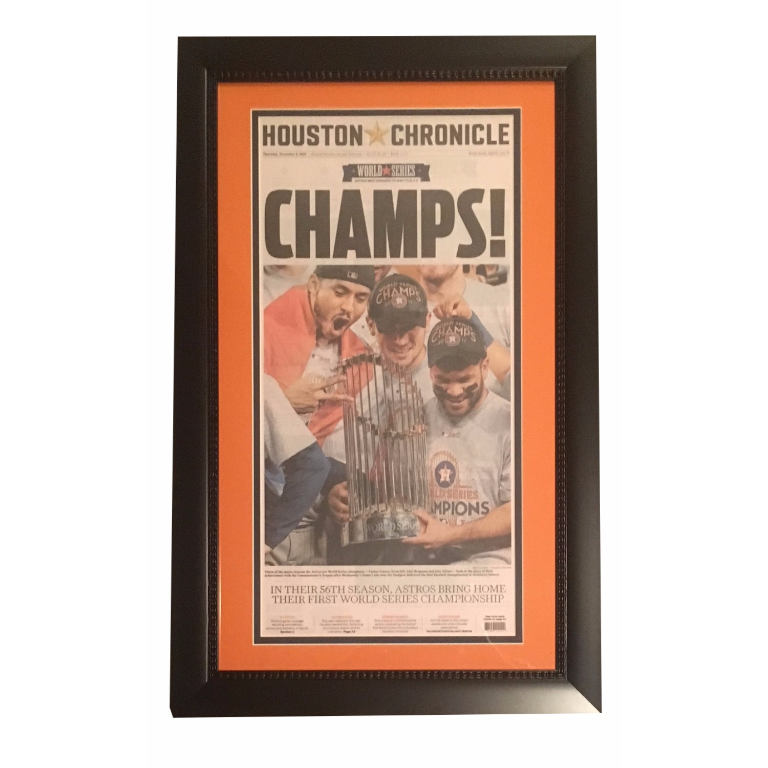 Houston Chronicle Astros 2017 World Series Champs Baseball Framed Newspaper In 2017 the Houston Astros won their 1st World Series championship.  Celebrate this incredible win with the original front page framed of the Houston Chronicle the day after they won the championship.  Black frame measures 16x26